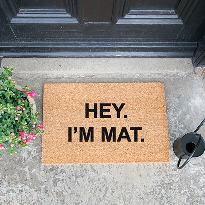 Image of Hey I'm Mat Door Mat