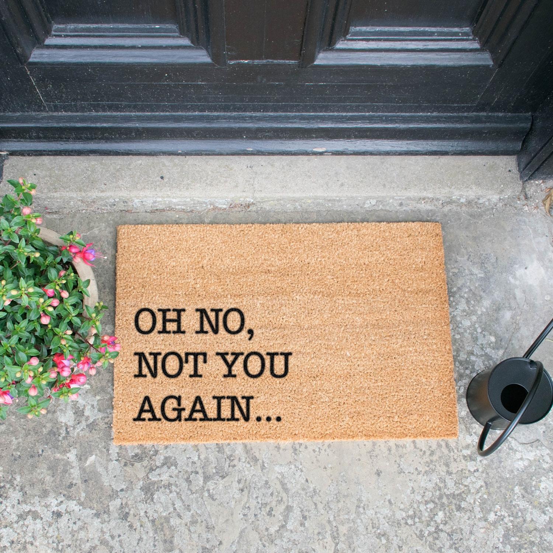Image of Oh No Not You Again Door Mat