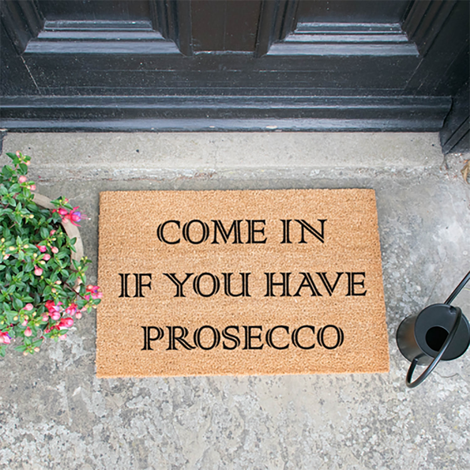 Image of Come In If You Have Prosecco Door Mat